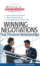 Winning negotiations that preserve relationships.