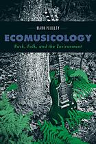 Ecomusicology : rock, folk, and the environment