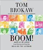 Boom! : [voices of the sixties : personal reflections on the '60s and today]