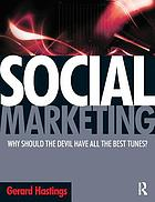 Social marketing : why should the Devil have all the best tunes?