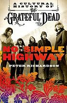 No simple highway : a cultural history of the Grateful Dead