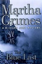 The blue last : a Richard Jury mystery