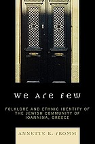 We are few : folklore and ethnic identity of the Jewish community of Ioannina, Greece