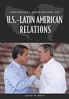 Historical dictionary of U.S.-Latin American relations