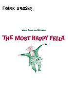 The most happy fella : based on Sidney Howard's They knew what they wanted