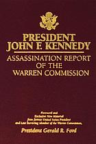 President John F. Kenney : assassination report / foreword President Gerald R. Ford.