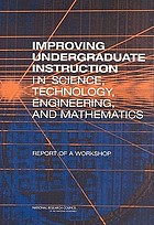 Improving undergraduate instruction in science, technology, engineering, and mathematics : report of a workshop