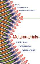 Metamaterials : physics and engineering explorations