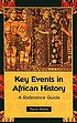 Key events in African history : a reference guide by  Toyin Falola