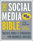 The social media bible : tactics, tools, & strategies for business success