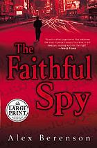 The faithful spy : a novel