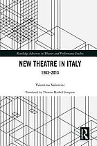New Theatre in Italy : 1963-2013.