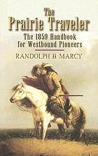 The prairie traveler : the 1859 handbook for westbound pioneers