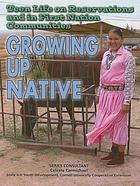 Teen life on reservations and in First Nation communities : growing up native