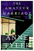 The amateur marriage : a novel