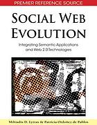 Social web evolution : integrating semantic applications and Web 2.0 technologies