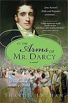 In the arms of Mr. Darcy : Pride and prejudice continues