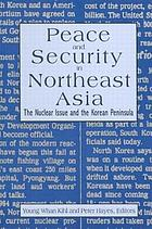 Peace and security in Northeast Asia : nuclear issue and the Korean Peninsula