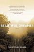 Beautiful dreamer : a novel by  C  W  E Bigsby