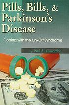 Pills, bills, & Parkinson's Disease : coping with the on-off syndrome