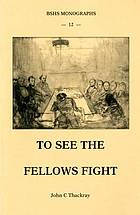 To see the fellows fight : eye witness accounts of meetings of the Geological Society of London and its Club, 1822-1868