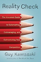Reality check : the irreverent guide to outsmarting, outmanaging, and outmarketing your competition : [Summary].