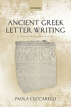 Ancient Greek letter writing : a cultural history, 600 BC- 150 BC