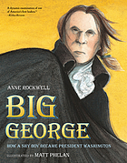 Big George : how a shy boy became President Washington