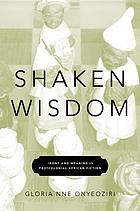 Shaken wisdom : irony and meaning in postcolonial African fiction