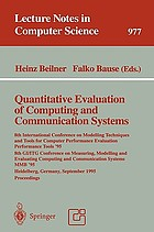 Quantitative evaluation of computing and communication systems : 8th International Conference on Modelling Techniques and Tools for Computer Performance Evaluation, Performance Tools '95, 8th GI/ITG Conference on Measuring, Modelling, and Evaluating Computing, and Communication Systems, MMB '95, Heidelberg, Germany, September 20-22, 1995 : proceedings