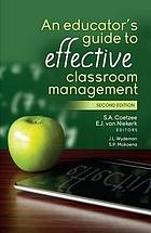 An educator's guide to effective classroom management