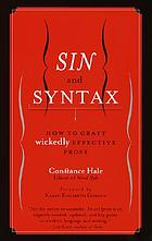 Sin and syntax : how to craft wickedly effective prose