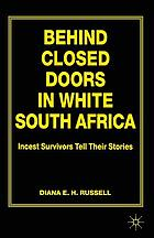 Behind closed doors in white South Africa : incest survivors tell their stories