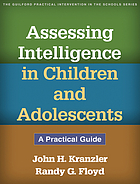 Assessing intelligence in children and adolescents : a practical guide