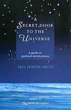 A secret door to the universe : a guide to spiritual development.