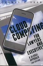 Cloud computing for lawyers and executives : a global approach