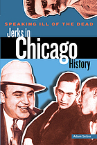 Speaking ill of the dead : jerks in Chicago history
