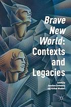 Brave new world : contexts and legacies
