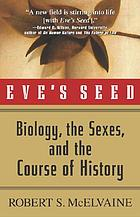 Eve's seed : biology, the sexes, and the course of history