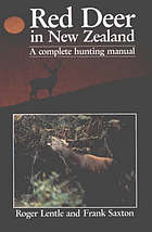 Red deer in New Zealand : a complete hunting manual