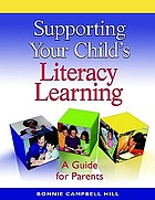 Supporting your child's literacy learning : a guide for parents