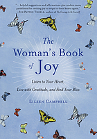 The woman's book of joy : listen to your heart, live with gratitude, and find your bliss