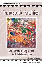 Therapeutic realities : collaboration, oppression, and relational flow