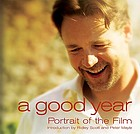 A good year : portrait of the film based on the novel by Peter Mayle