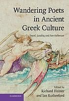 Wandering poets in ancient Greek culture : travel, locality and pan-Hellenism