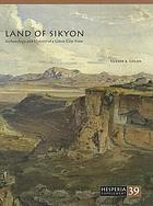 Land of Sikyon : the archaeology and history of a Greek city-state.