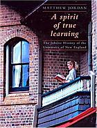 A spirit of true learning : the jubilee history of the University of New England