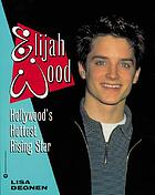Elijah Wood : Hollywood's hottest rising star