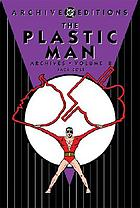 The Plastic Man archives. Volume 8