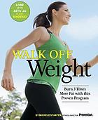 Walk off weight : burn 3 times more fat with this proven program.